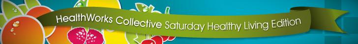 HealthWorks Collective Saturday Healthy Living Edition