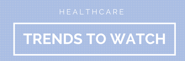 healthcare trends to watch 2015