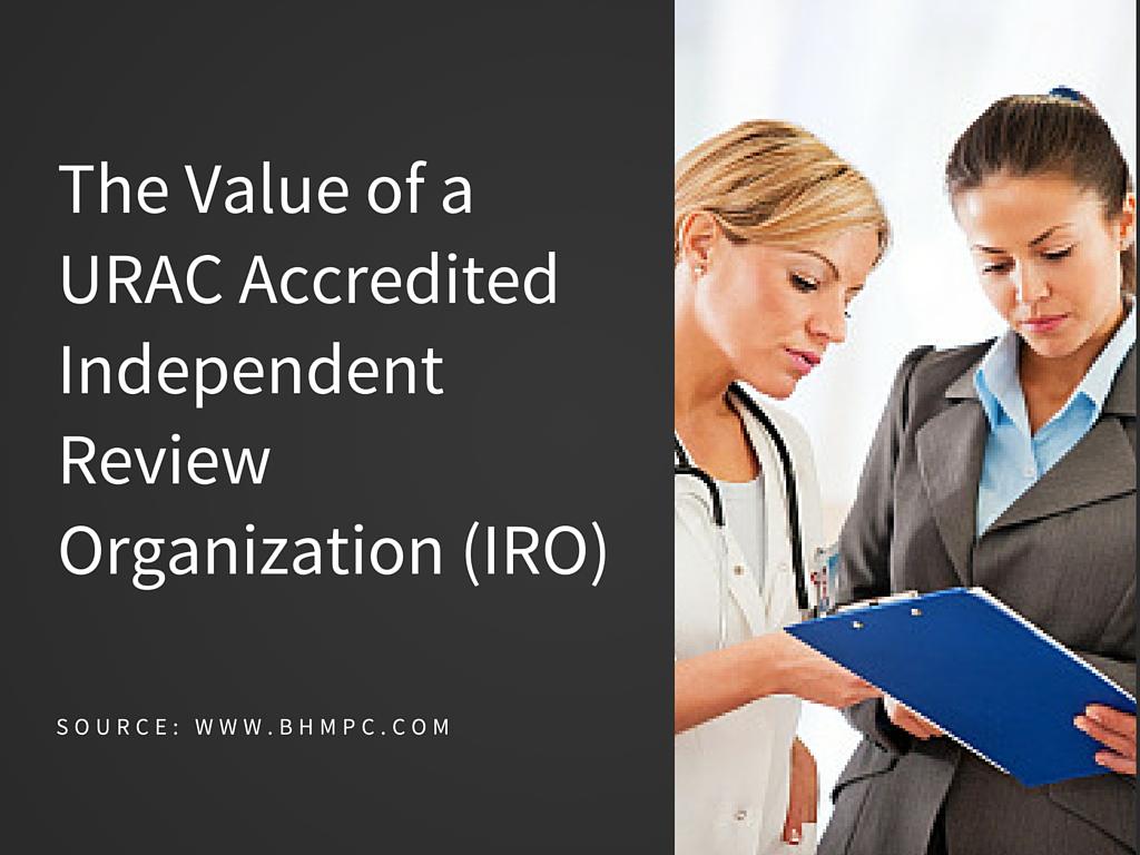 The Value of a URAC Accredited IRO