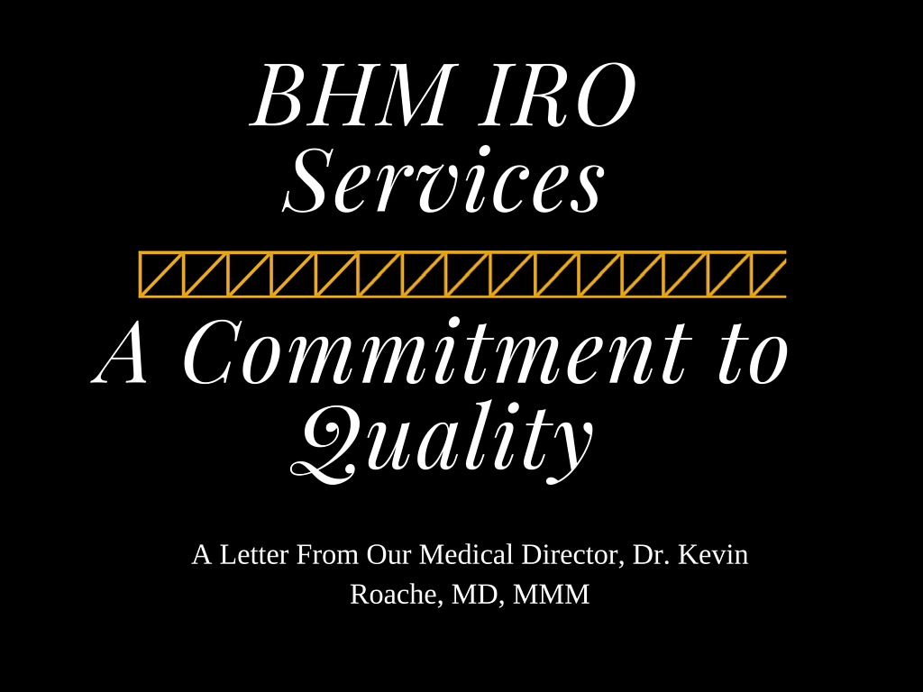 A Commitment to Quality IRO Services – A Letter From Our Medical Director