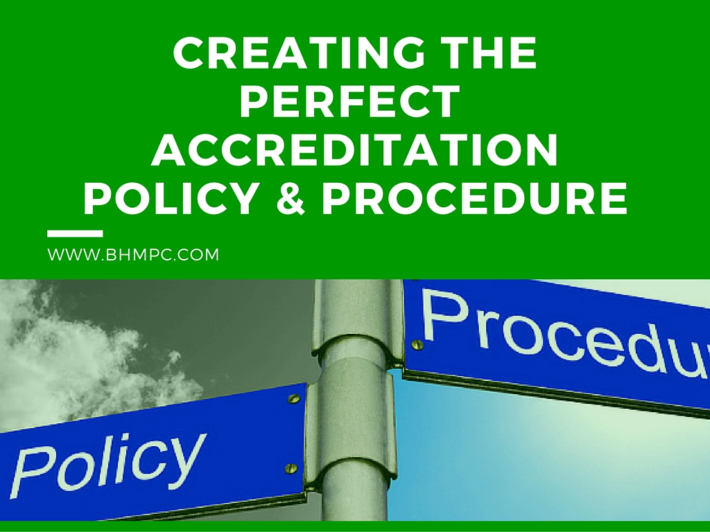 A Four Step Guide to Creating Perfect Accreditation Policies and Procedures
