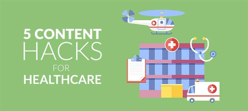 5 Marketing Hacks to Generate Content Ideas for Your Healthcare Organization