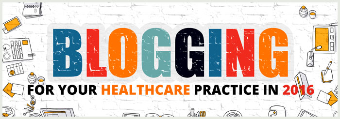 Blogging-for-Your-Healthcare-Practice-in-2016-BIG