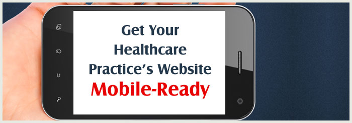 Get Your Healthcare Practice's Website Mobile-Ready