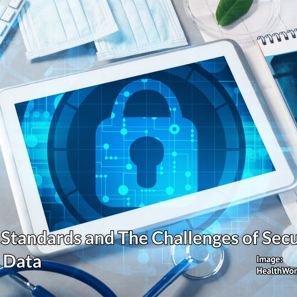Healthcare Security: HIPAA Standards and The Challenges of Securing Mobile Data